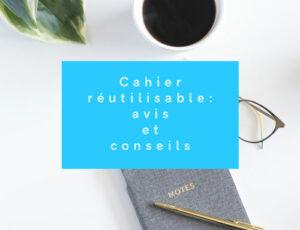 Cahier réutilisable Avis et conseils